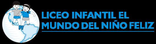 Liceo Infantil el Mundo del Niño Feliz